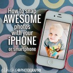 Taking Great Photos with your Smartphone