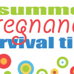 Summer Pregnancy Survival Tips