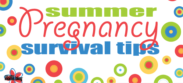 Summer Pregnancy Survival Tips