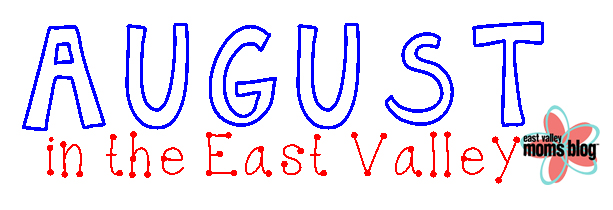 East Valley Moms Blog- August Events