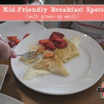 Five Kid-Friendly Breakfast Spots with Grown-Up Meals