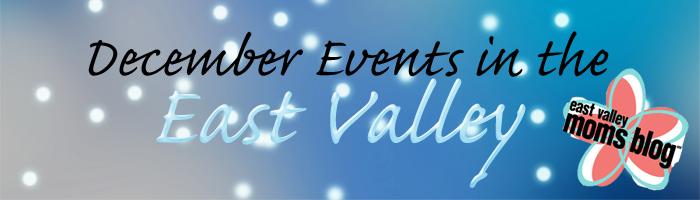 East Valley in December | East Valley Moms Blog