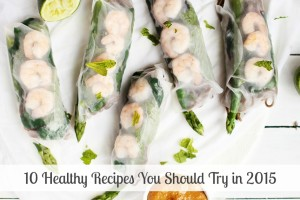 10 Healthy Recipes You Should Try in 2015