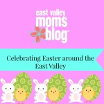 Celebrating Easter around the East Valley!