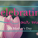 Celebrating our moms on Mother's Day