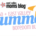 East Valley Summer Boredom Busters