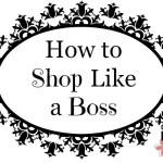 How to Shop Like a Boss