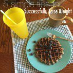 5 Simple Tips to Successfully Lose Weight