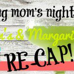 Spring mom's night out: Mom's & Margaritas Re-cap!