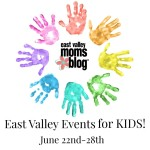 {Weekly Round Up} East Valley Events for Kids June 22-28th