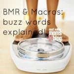 BMR & Macros – buzz words explained!