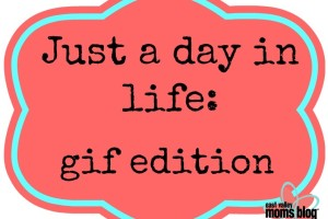 A day in life: gif edition