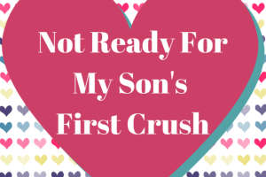 Not Ready For A First Crush