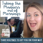 Taking the Madness out of Mornings {3 Simple Routines to Get You on Your Way!}