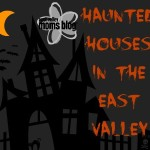 Haunted Houses in the East Valley