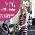 Flying with a Baby {Tips & Tricks for 0-12 Months}