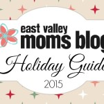 2015 East Valley Moms Blog Holiday Guide