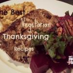 The Best Vegetarian Thanksgiving Recipes