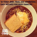 10 Tried-and-True, Kid-Approved, Easy Recipes for Busy Families
