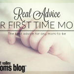 Real Advice For First Time Moms