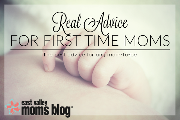 Real Advice For First Time Moms. The advice I wish someone gave me when I was pregnant with my first