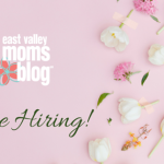 East Valley Moms Blog is HIRING…events coordinator