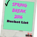 Spring Break 2016 Bucket List