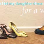 When I let my daughter dress me for a week