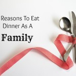 3 Reason To Eat Dinner As A Family