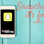Snapchat, it's for moms too!!