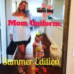 Rock the Mom Uniform: Summer Edition