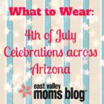 What to Wear: 4th of July Celebrations Across Arizona