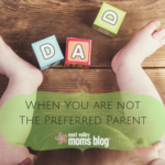 When You Are Not The Preferred Parent