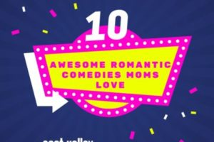 Awesome romantic comedies moms love