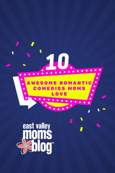 10 Awesome romantic comedies moms love