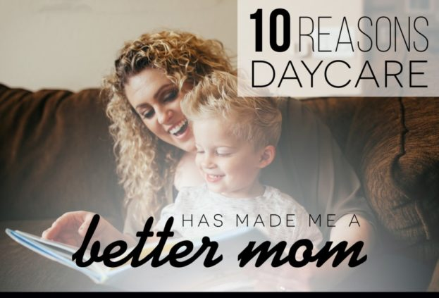10 reasons daycare helped me be a better Mom - East Valley Moms Blog