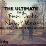 The ULTIMATE List of Fun Date Night Ideas