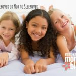 To Sleepover or not to Sleepover