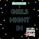 5 Ways to Host a Girls Night In