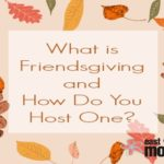 What is Friendsgiving and How Do You Host One?