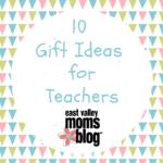 10 Gift Ideas for Teachers