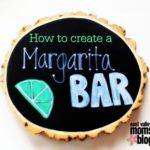 How to Create a Margarita Bar