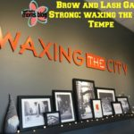 Brows & Lash Game STRONG: Waxing the City Tempe