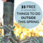 33 Free (or almost free) Things to Do Outside This Spring