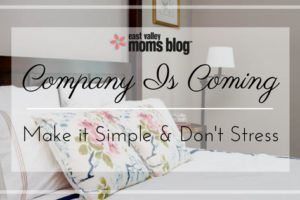 Company Is Coming | Make it simple and don't stress