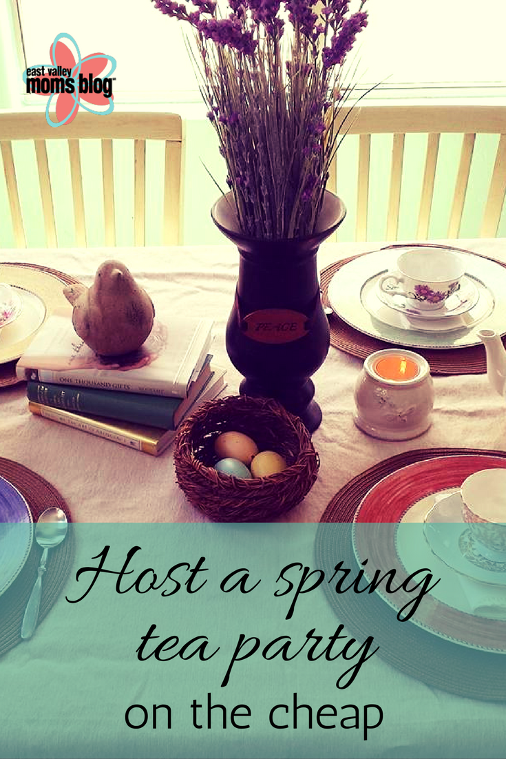 Host a spring tea party on a budget. East Valley Moms Blog -Tabitha Dumas