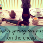 Host a Spring Tea Party On the Cheap