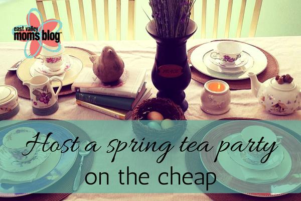 Host a spring tea party on the cheap EVMB April -Tabitha Dumas