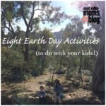 Eight Earth Day Activities (to do with your kids!)