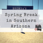 Spring Break in Southern Arizona